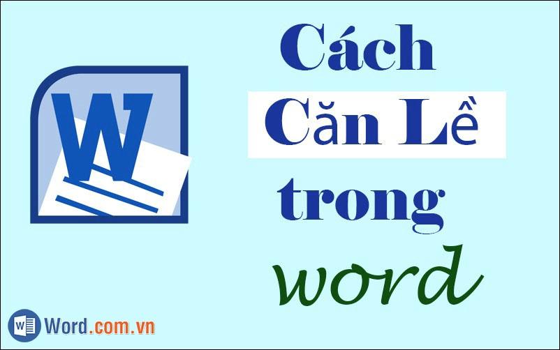 Cách căn lề trong Word