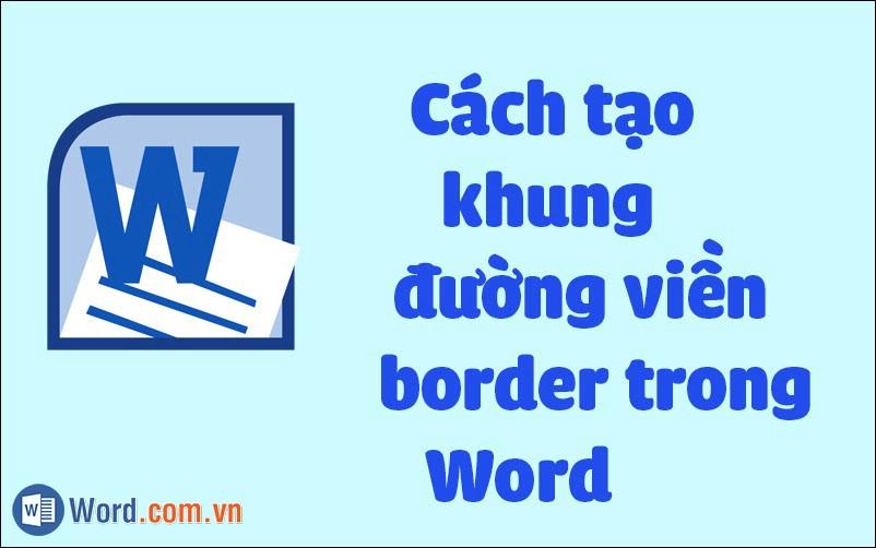 Cách tạo khung, đường viền, border trong Word
