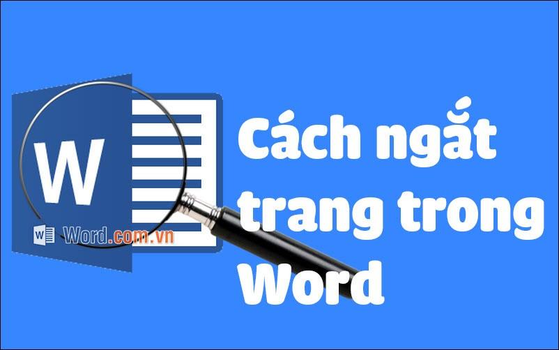 Cách ngắt trang trong Word 2019, 2016, 2013, 2010, 2007