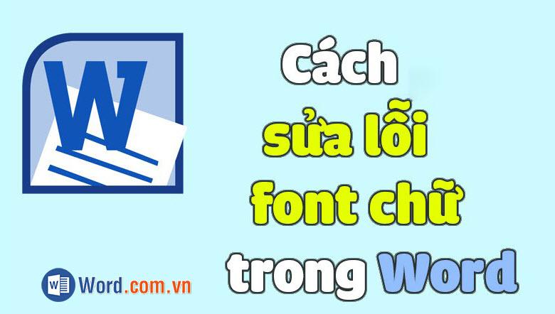 Cách sửa lỗi font chữ trong Word