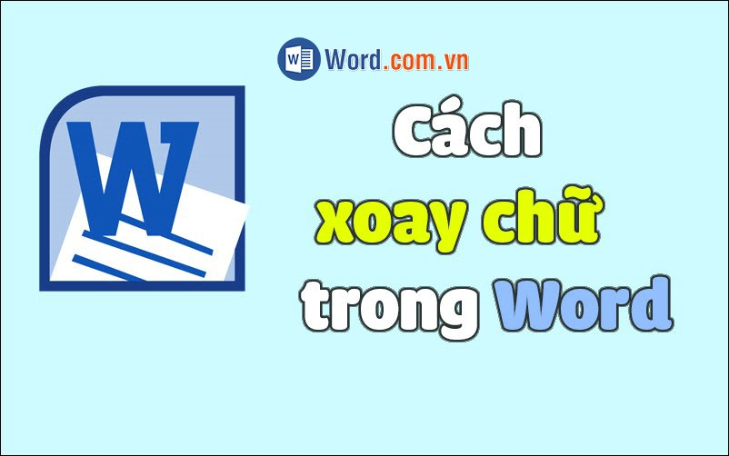 Cách xoay chữ ngang, dọc hoặc theo hướng bất kỳ trong Word