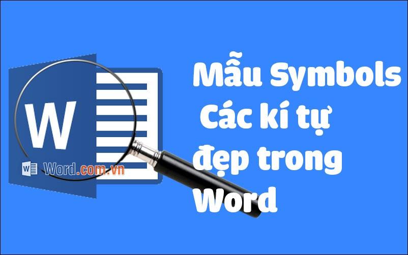 Các mẫu Symbol, ký tự đẹp trong Word