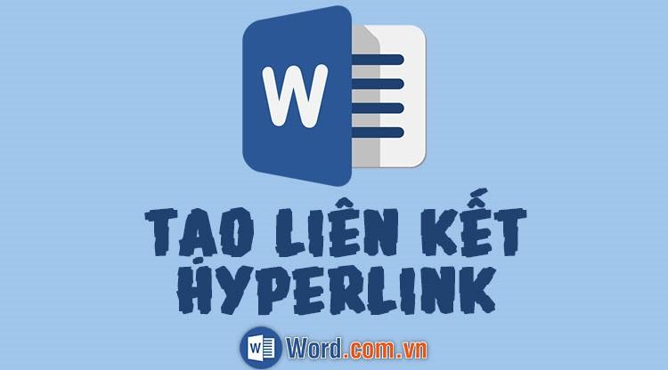 Hướng dẫn cách tạo liên kết Hyperlink trong Word